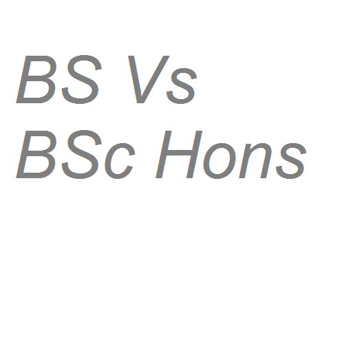 Difference Between BS And Bsc (Hons) In Pakistan